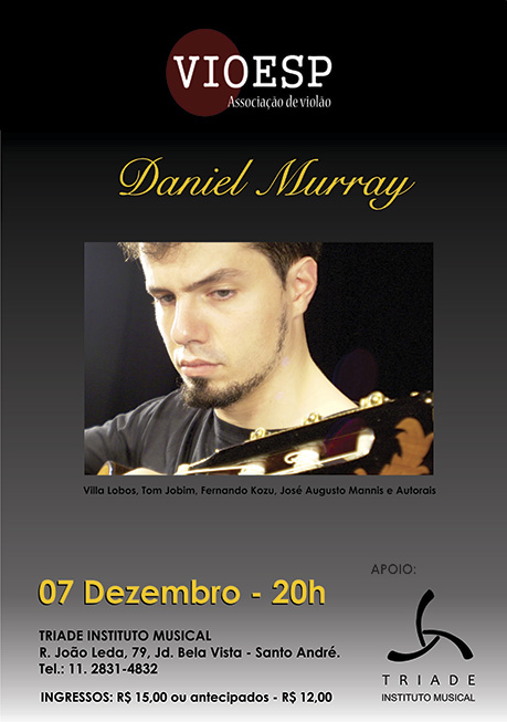 Daniel Murray - no Triade Instituto Musical. R. João Leda, 79, JD. Bela Vista - Santo André - telefone 11-2831 4832